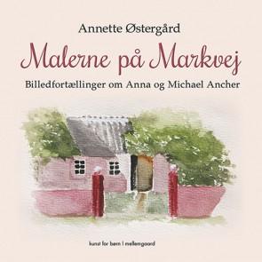 Malerne på Markvej - Billedfortælling om Anna & Michael Anch