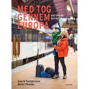 Med tog gennem Europa  - 470 tips og syv ruter