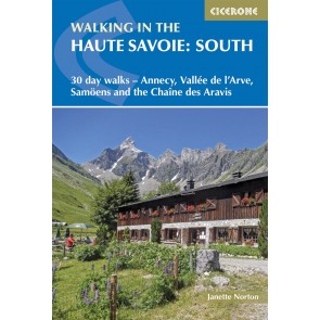 The Haute Savoie: South - 30 walks between Annecy and Chamo