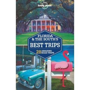 Florida & the South's Best Trips - 28 amazing road trips