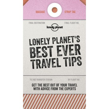 Loney Planet's Best Ever Travel Tips