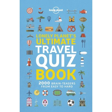 Lonely Planet's Ultimate Travel Quiz Book - 2000 Brain