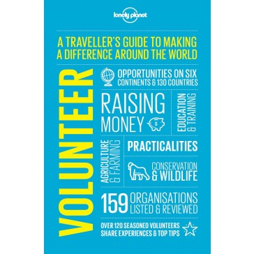 Volunteer - A Traveller's Guide to Making a Difference in