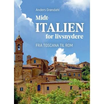 Midtitalien for livsnydere - Fra Toscana til Rom
