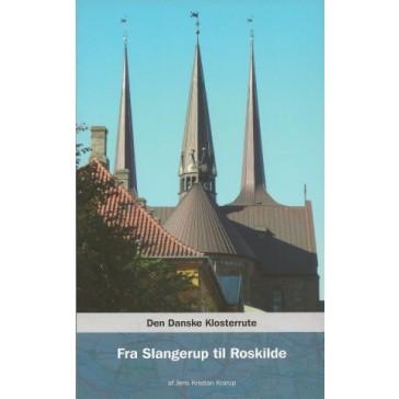 Den Danske Klosterrute Fra Slangerup til Roskilde