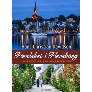 Forelsket i Flensborg - Insidertips fra grænsebyen