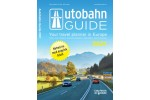 Autobahn Guide 2021 - Your travel planner in Europe
