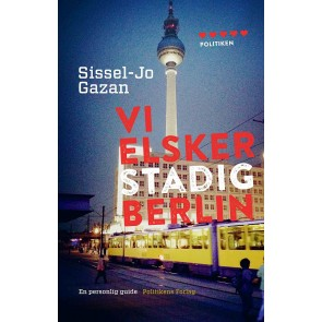 Vi elsker stadig Berlin - en personlig guide