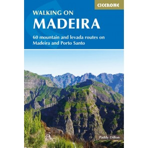 Walking in Madeira - 60 Routes on Madeira and Porto Santo
