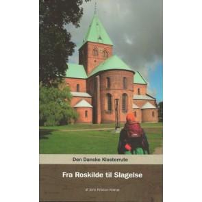 Den Danske Klosterrute Fra Roskilde til Slagelse