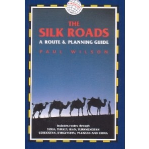 The Silk Roads - a route & planning guide
