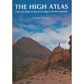 The High Atlas - Treks and climbs on Morocco's biggest and b