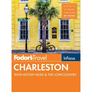 Fodor's In Focus Charleston w/Hilon Head & the Lowcountry