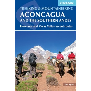 Trekking and Mountaineering Aconcagua and the Southern Andes