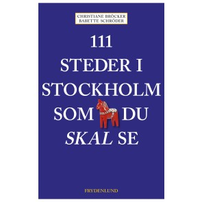 111 steder i Stockholm som du skal se